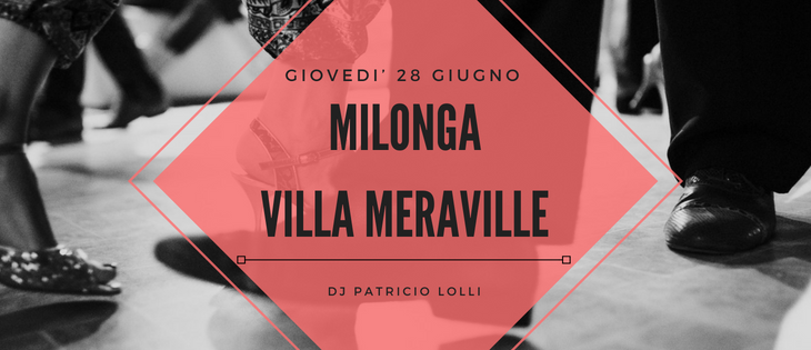Tango Meraville – Milonga estiva a Bologna – 28 giugno 2018